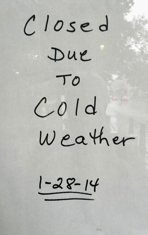 Closed Due to Cold Weather