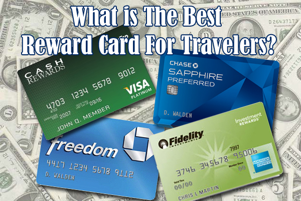 The Best Reward Card for Travelers